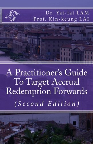 A Practitioner's Guide To Target Accrual Redemption Forwards